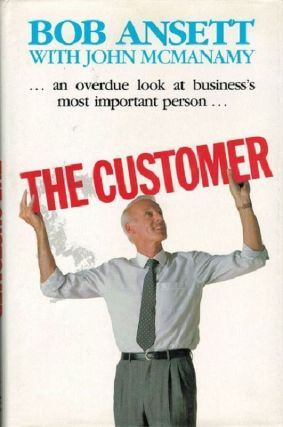 THE CUSTOMER. Bob Ansett, John McManamy