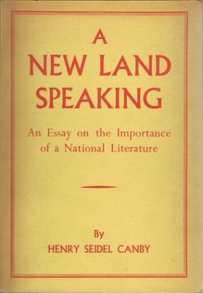 A NEW LAND SPEAKING. Henry Seidel Canby.