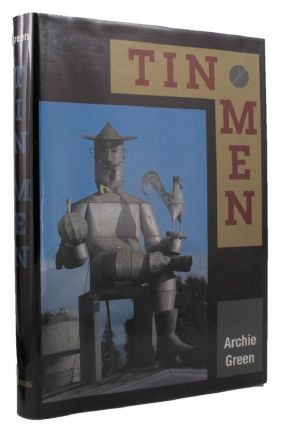 TIN MEN. Archie Green.