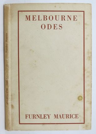 MELBOURNE ODES. Furnley Maurice, Frank Wilmot, Pseudonym