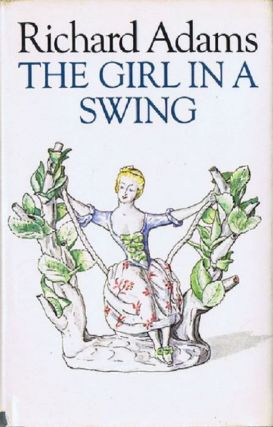 THE GIRL IN A SWING. Richard Adams.