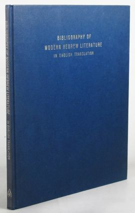 BIBLIOGRAPHY OF MODERN HEBREW LITERATURE in English translation. Yohai Goell, Compiler