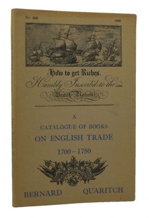 A CATALOGUE OF BOOKS ON ENGLISH TRADE 1700-1750. Bernard Quaritch