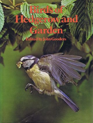 BIRDS OF HEDGEROW AND GARDEN. John Gooders