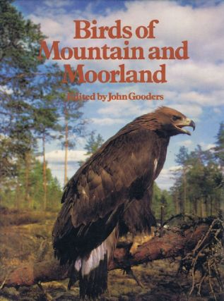 BIRDS OF MOUNTAIN AND MOORLAND. John Gooders.