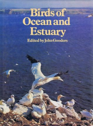 BIRDS OF OCEAN AND ESTUARY. John Gooders