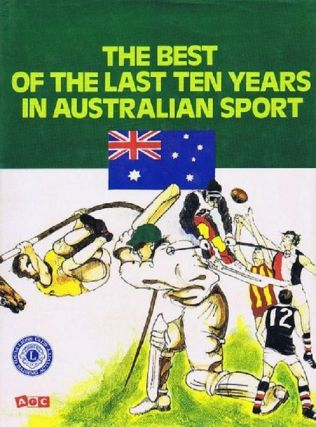 THE BEST OF THE LAST TEN YEARS IN AUSTRALIAN SPORT. David Lord