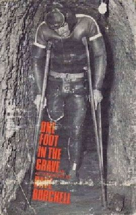 ONE FOOT IN THE GRAVE. Dave Burchell.
