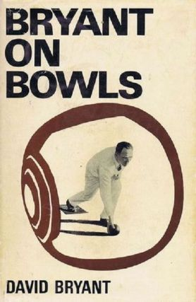 BRYANT ON BOWLS. David Bryant.