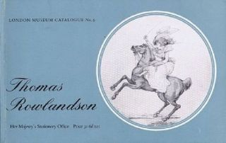 A CATALOGUE OF THE WATERCOLOUR DRAWINGS BY THOMAS ROWLANDSON IN THE LONDON MUSEUM. Thomas...