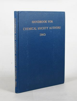 HANDBOOK FOR CHEMICAL SOCIETY AUTHORS. R. S. Cahn, L. C. Cross