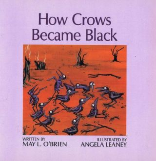 HOW CROWS BECAME BLACK. May L. O'Brien.