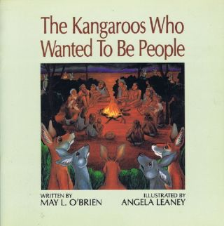 THE KANGAROOS WHO WANTED TO BE PEOPLE. May L. O'Brien.
