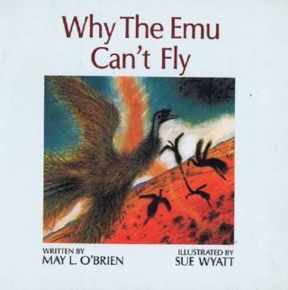 WHY THE EMU CAN'T FLY. May L. O'Brien.