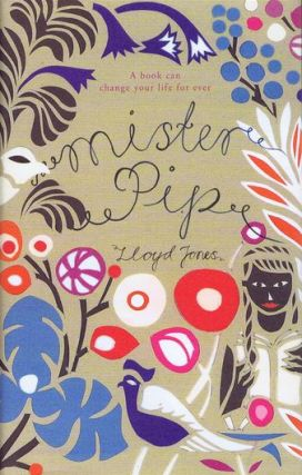 MISTER PIP. Lloyd Jones