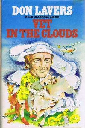 VET IN THE CLOUDS. Don Lavers, Desmond Zwar