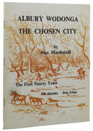 ALBURY WODONGA THE CHOSEN CITY. Jean Macdonald
