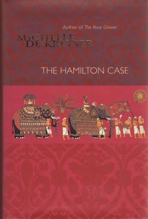 THE HAMILTON CASE. Michelle De Kretser