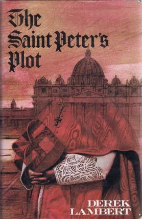 THE SAINT PETER'S PLOT. Derek Lambert
