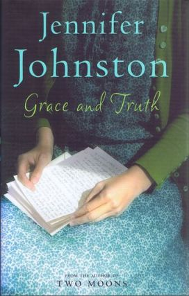 GRACE AND TRUTH. Jennifer Johnston