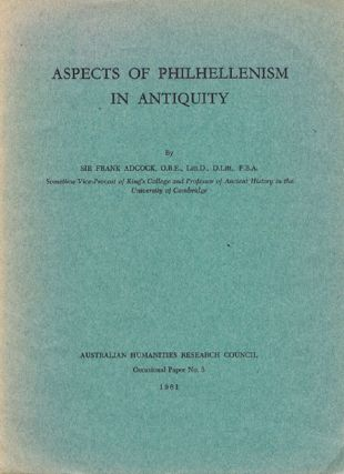 ASPECTS OF PHILHELLENISM IN ANTIQUITY. Sir Frank Adcock