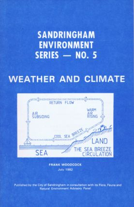 WEATHER AND CLIMATE. The Sandringham Environment Series No. 5, Frank Woodcock.