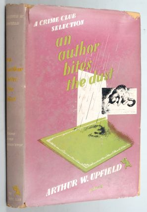 AN AUTHOR BITES THE DUST. Arthur W. Upfield