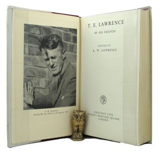 T. E. LAWRENCE BY HIS FRIENDS. T. E. Lawrence, A. W. Lawrence