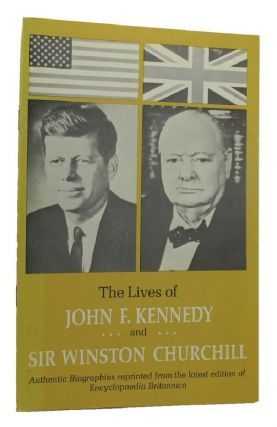 THE LIVES OF JOHN F. KENNEDY AND SIR WINSTON CHURCHILL. John F. Kennedy, Winston S. Churchill