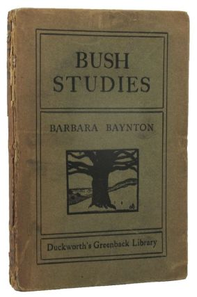 BUSH STUDIES. Barbara Baynton.