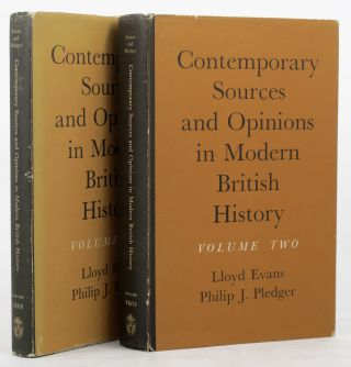 CONTEMPORARY SOURCES AND OPINIONS IN MODERN BRITISH HISTORY. Lloyd Evans, Philip J. Pledger