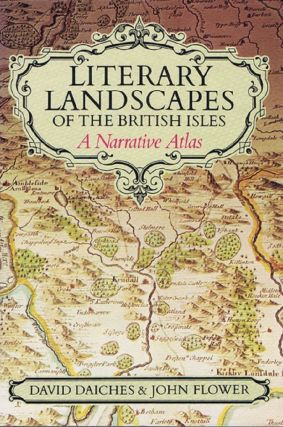 LITERARY LANDSCAPES OF THE BRITISH ISLES. David Daiches, John Flower.