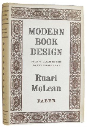 MODERN BOOK DESIGN from William Morris to the present day. Ruari McLean.