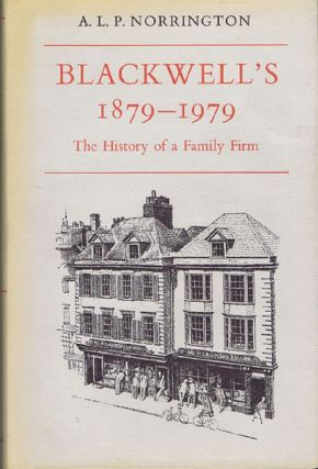 BLACKWELL'S, 1879-1979. B. H. Ltd Blackwell, A. L. P. Norrington.