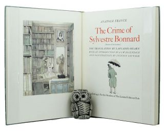 THE CRIME OF SYLVESTRE BONNARD [Member of the Institute]. Anatole France.