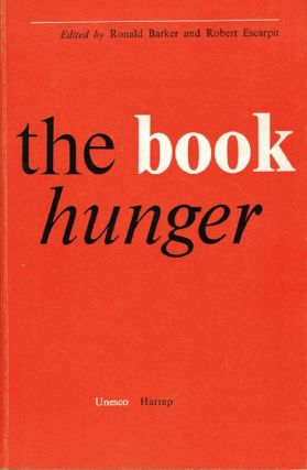 THE BOOK HUNGER. Ronald Barker, Robert Escarpit