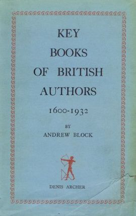 KEY BOOKS OF BRITISH AUTHORS 1600 - 1932. Andrew Block