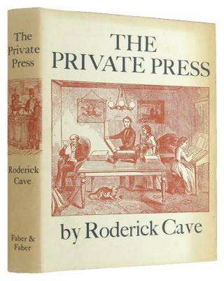 THE PRIVATE PRESS. Roderick Cave