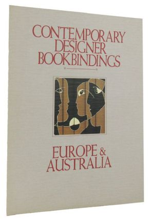 CONTEMPORARY DESIGNER BOOKBINDINGS, EUROPE & AUSTRALIA. Ross Clendinning, Compiler.