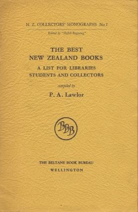 THE BEST NEW ZEALAND BOOKS. P. A. Lawlor, Compiler