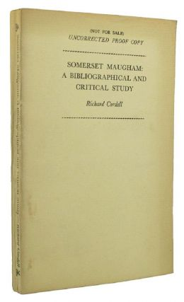 SOMERSET MAUGHAM. Richard Cordell, W. Somerset Maugham