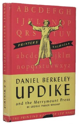 DANIEL BERKELEY UPDIKE AND THE MERRYMOUNT PRESS of Boston Massachusetts, 1860-1894-1941. Daniel...