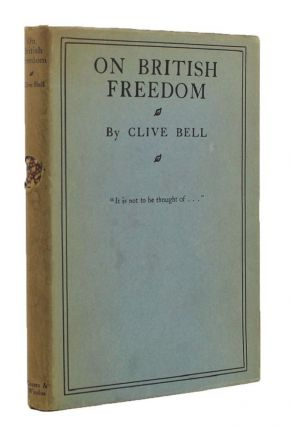 ON BRITISH FREEDOM. Clive Bell