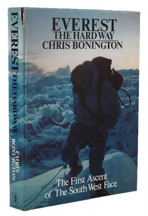 EVEREST THE HARD WAY. Chris Bonington