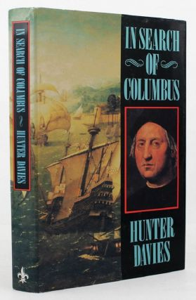 IN SEARCH OF COLUMBUS. Hunter Davies, Christopher Columbus