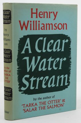 A CLEAR WATER STREAM. Henry Williamson.