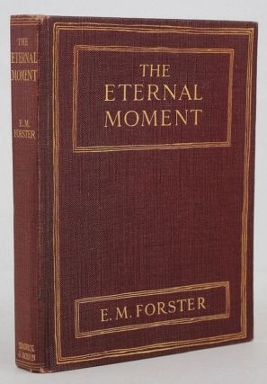 THE ETERNAL MOMENT and other stories. E. M. Forster.