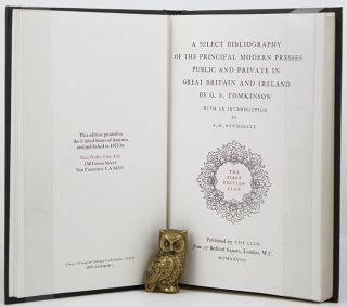 A SELECT BIBLIOGRAPHY OF THE PRINCIPAL MODERN PRESSES PUBLIC AND PRIVATE IN GREAT BRITAIN AND...