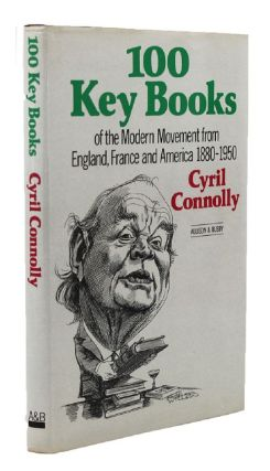100 KEY BOOKS OF THE MODERN MOVEMENT from England, France and America 1880-1950. Cyril Connolly, Compiler.
