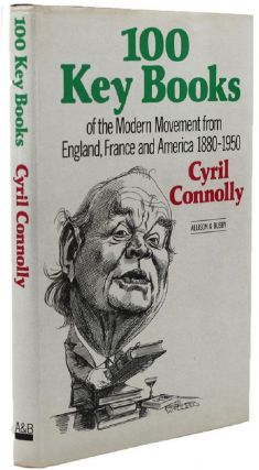 100 KEY BOOKS OF THE MODERN MOVEMENT from England, France and America 1880-1950. Cyril Connolly,...